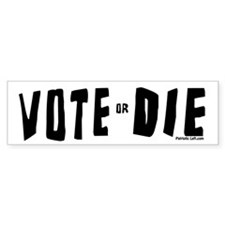 Vote or Die bw Bumper Bumper Sticker