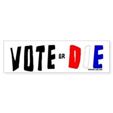 Vote or Die. Red/white/blue Bumper Bumper Sticker