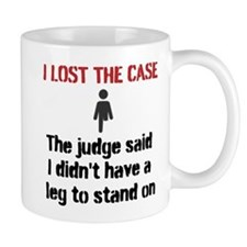 I lost thecase. The judge said I didnt have a leg