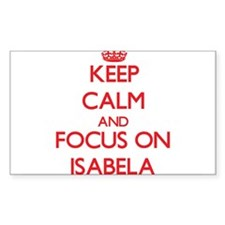 Keep Calm and focus on Isabela Decal
