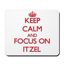 Keep Calm and focus on Itzel Mousepad