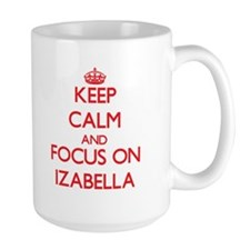 Keep Calm and focus on Izabella Mugs
