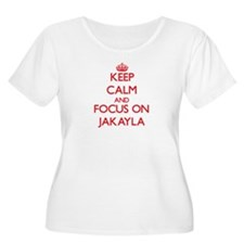 Keep Calm and focus on Jakayla Plus Size T-Shirt