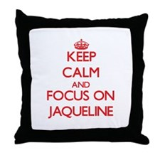 Keep Calm and focus on Jaqueline Throw Pillow