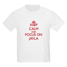 Keep Calm and focus on Jayla T-Shirt