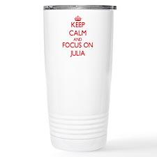 Keep Calm and focus on Julia Travel Mug