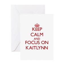 Keep Calm and focus on Kaitlynn Greeting Cards