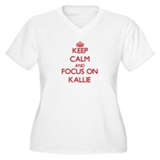 Keep Calm and focus on Kallie Plus Size T-Shirt