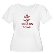 Keep Calm and focus on Kallie Plus Size T-Shirt