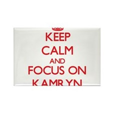 Keep Calm and focus on Kamryn Magnets