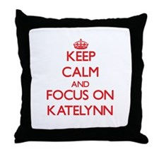 Keep Calm and focus on Katelynn Throw Pillow