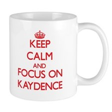 Keep Calm and focus on Kaydence Mugs