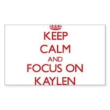 Keep Calm and focus on Kaylen Decal