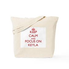 Keep Calm and focus on Keyla Tote Bag