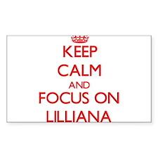 Keep Calm and focus on Lilliana Decal