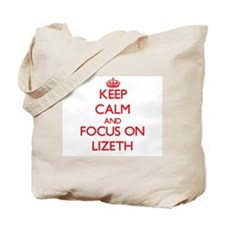 Keep Calm and focus on Lizeth Tote Bag