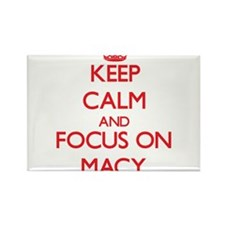 Keep Calm and focus on Macy Magnets