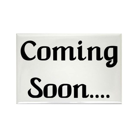 Coming Soon Rectangle Magnet (10 pack)