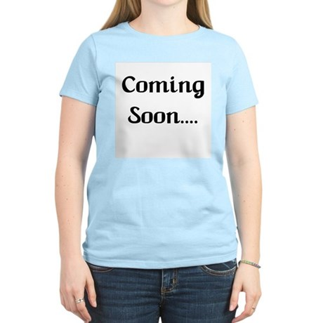 Coming Soon Women's Light T-Shirt
