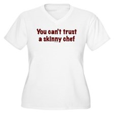Can't Trust a Skinny Chef T-Shirt