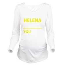 Funny Helena Long Sleeve Maternity T-Shirt