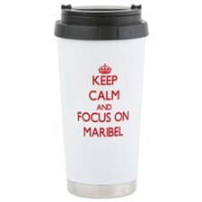 Keep Calm and focus on Maribel Travel Mug