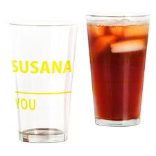 Cute Susana Drinking Glass