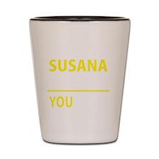 Cute Susana Shot Glass