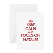 Keep Calm and focus on Natalee Greeting Cards