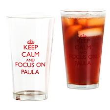 Keep Calm and focus on Paula Drinking Glass