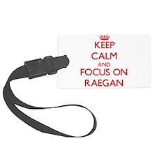 Keep Calm and focus on Raegan Luggage Tag