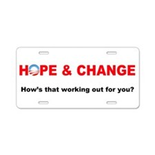 Hope Change Hows That Working Out? Aluminum Licens