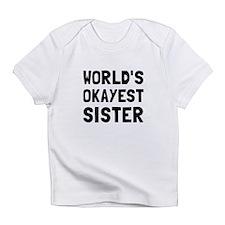 Worlds Okayest Sister Infant T-Shirt