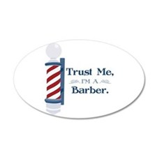 Trust Me Im A Barber Wall Decal