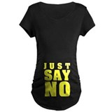 Just Say No With This  T-Shirt