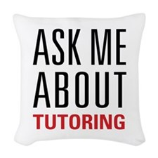 Tutoring - Ask Me - Woven Throw Pillow