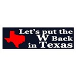 Let's put the W Back in Texas (sticker)