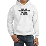 Give me Finnish Food Hoodie