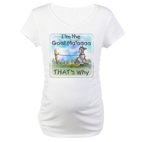 GOAT-That's Why Maternity T-Shirt
