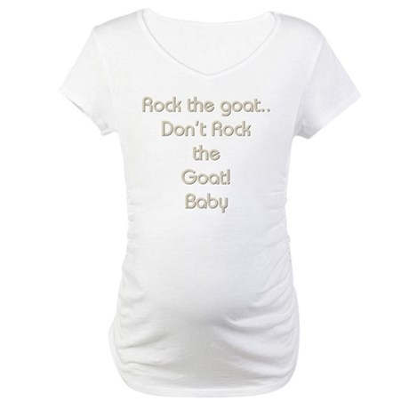 Rock the goat Maternity T-Shirt