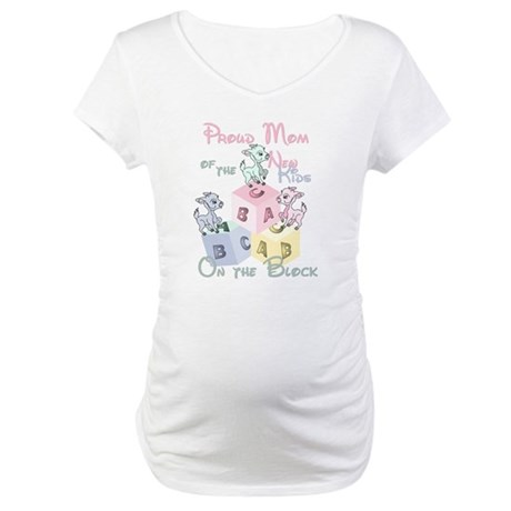 Proud Mom of New Kids Triplet Maternity T-Shirt