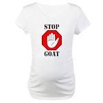 STOP Goat Maternity T-Shirt
