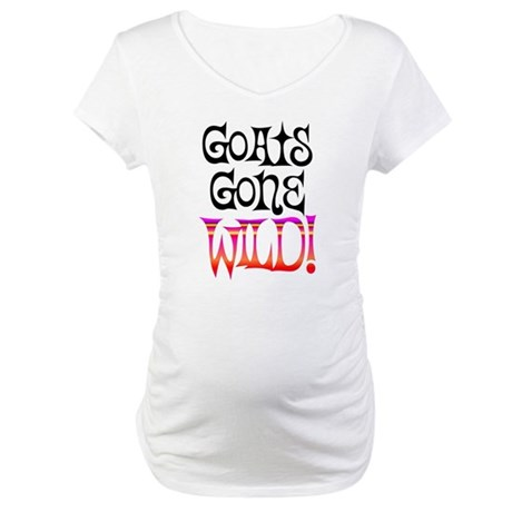 Goats Gone Wild Maternity T-Shirt