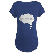 Kicking Mommy is FUn T-Shirt