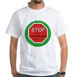 STOP I have food allergies. White T-Shirt
