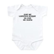 Give me Lobster Bisque Infant Bodysuit