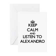 Keep Calm and Listen to Alexandro Greeting Cards