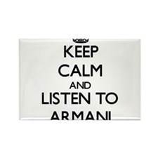 Keep Calm and Listen to Armani Magnets