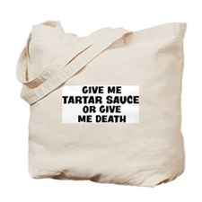 Give me Tartar Sauce Tote Bag