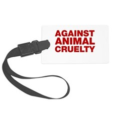 Against Animal Cruelty Luggage Tag